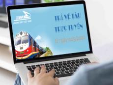 Đường sắt Việt Nam triển khai trả vé tàu trực tuyến từ ngày 1/9/2020